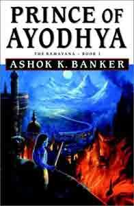 Prince of Ayodhya (The Ramayana, Book I)