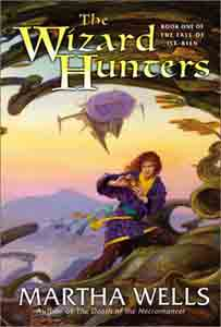 The Wizard Hunters : Book One of the Fall of Ile-Rien